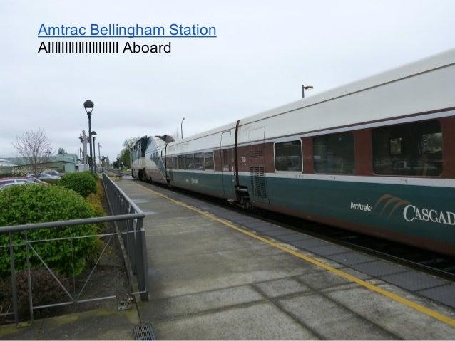 Amtrac Bellingham StationAlllllllllllllllllllll Aboard