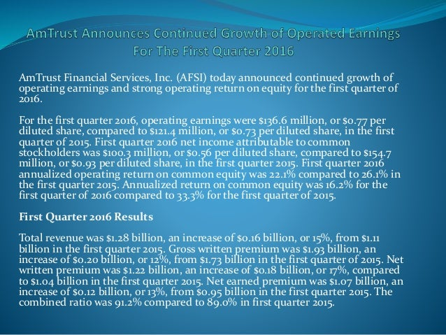 AmTrust Financial Services, Inc. (AFSI) today announced continued growth of operating earnings and strong operating return...