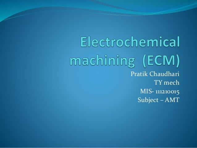 Pratik Chaudhari  TY mech  MIS- 111210015  Subject – AMT