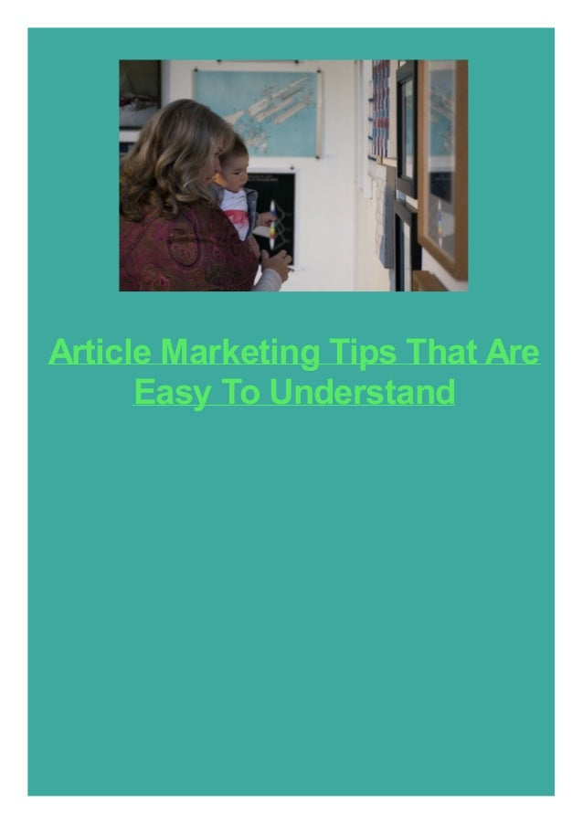 Article Marketing Tips That Are Easy To Understand