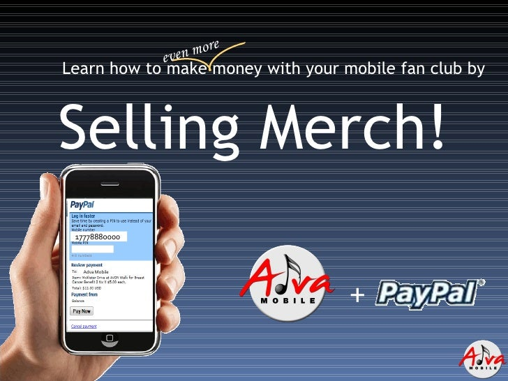 Learn how to make money with your mobile fan club by Selling Merch! + 17778880000 Adva Mobile even more