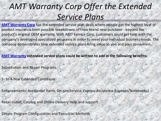 AMT Warranty Corp Offer the Extended Service Plans AMT Warranty Corp has the extended service plan deals where people get ...