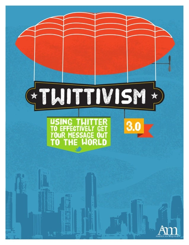 What are the contents? twittivism Introduction...............................................................................