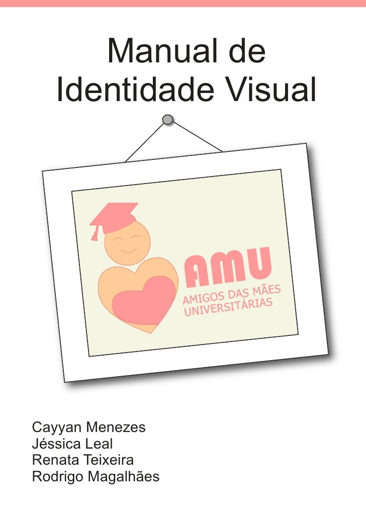 Manual de   Identidade Visual                    A MU                    AMI                                MÃES          ...