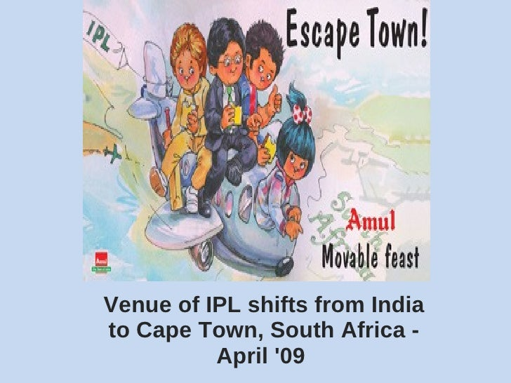 Venue of IPL shifts from India to Cape Town, South Africa - April '09