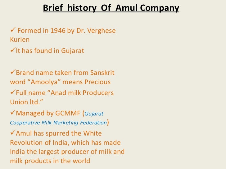 amul company Amul is now a well-established company, entirely owned by over 25 million milk producers it is managed by professional managers who have a strong track record of innovation in.