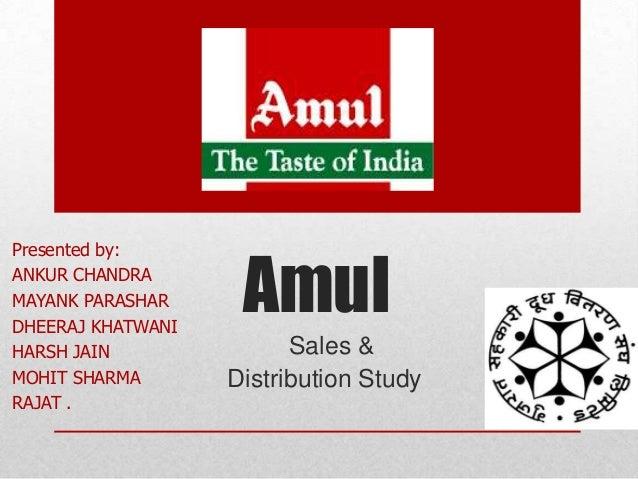 Presented by:ANKUR CHANDRAMAYANK PARASHARDHEERAJ KHATWANI                    AmulHARSH JAIN               Sales &MOHIT SHA...