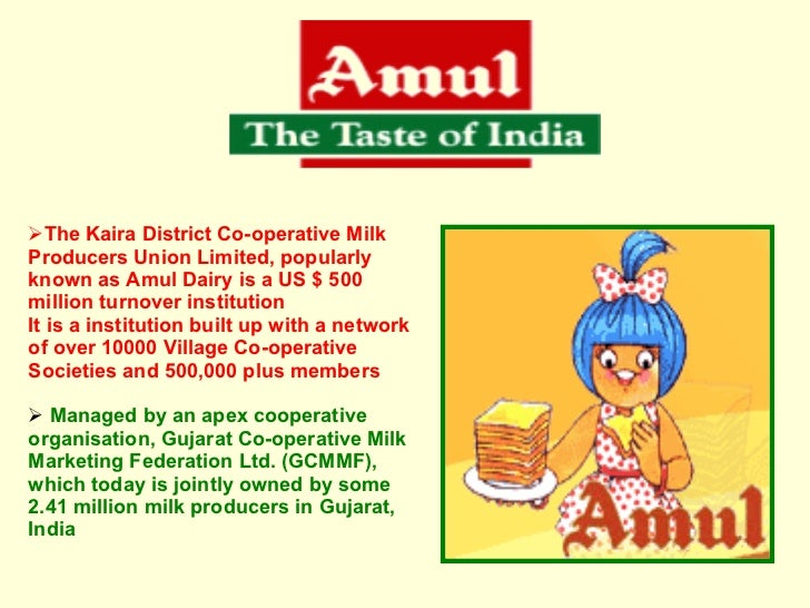 <ul><li>The Kaira District Co-operative Milk Producers Union Limited, popularly known as Amul Dairy is a US $ 500 million ...