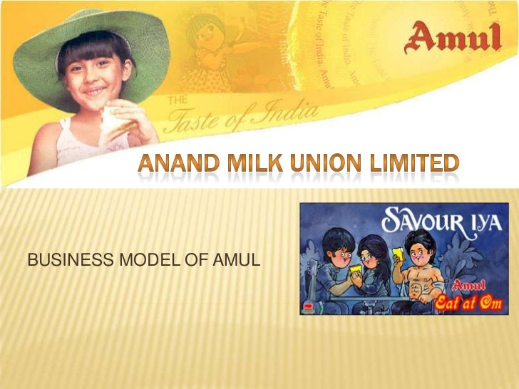 BUSINESS MODEL OF AMUL<br />Anand milk union limited<br />