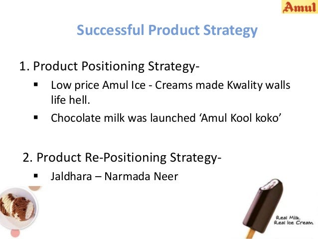 amul pricing strategy A successful product differentiation strategy will move your product from competing based primarily on price to competing on non-price a restaurant may price all of its desserts are the same price and lets the consumer to freely choose its preferences since all the alternatives cost the.