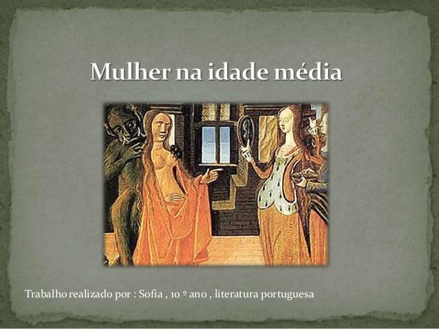 Trabalho realizado por : Sofia , 10 º ano , literatura portuguesa