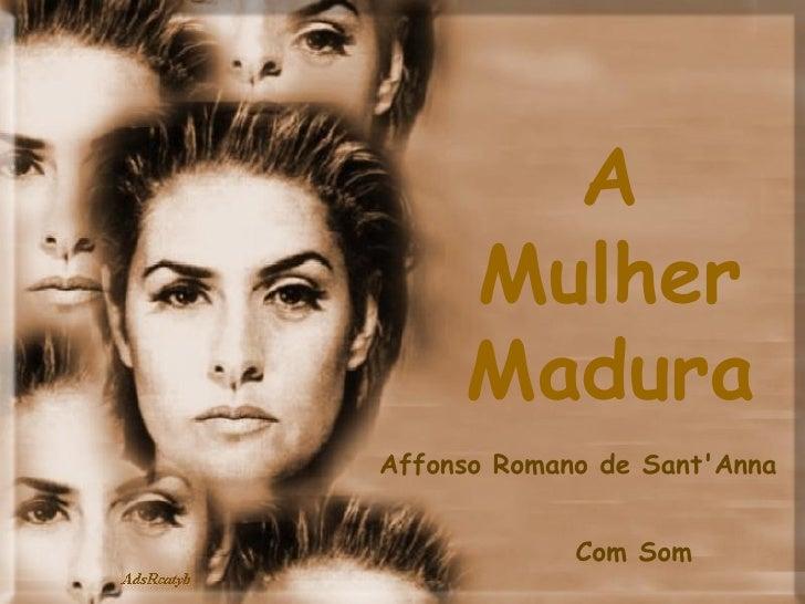 A Mulher Madura Affonso Romano de Sant'Anna Com Som