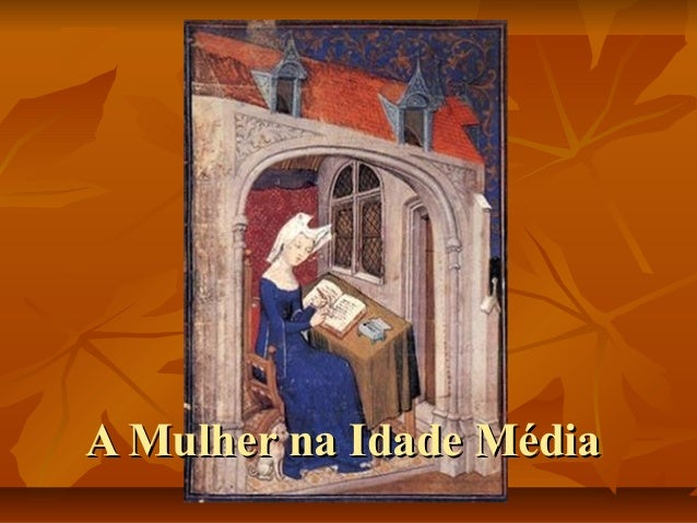A Mulher na Idade MédiaA Mulher na Idade Média