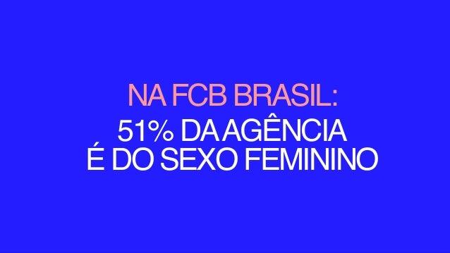 NAFCB BRASIL: 51% DAAG�NCIA � DO SEXO FEMININO