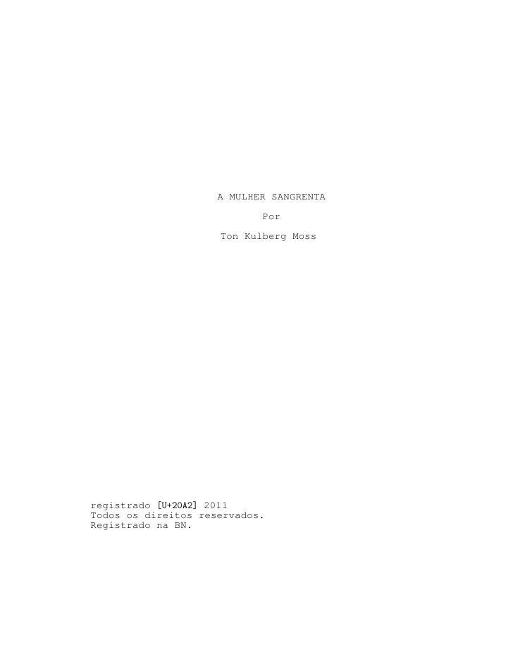 A MULHER SANGRENTA                            Por                     Ton Kulberg Mossregistrado [U+20A2] 2011Todos os dir...
