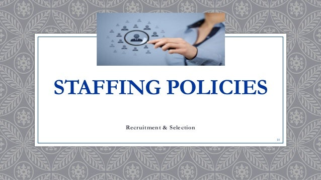 international hrm staffing policies Randall s schuler,  knowledge creation and learning in international hrm 305 ken kamoche  resource staffing policies and practices 33.