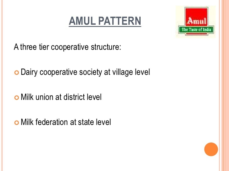 cooperative societies amul It at milk collection centers in cooperative dairies: the national dairy established organizations similar to amul in other states a village cooperative society of primary producers is formed under the guidance of a supervisor or milk supply officer of the co-operative dairy.