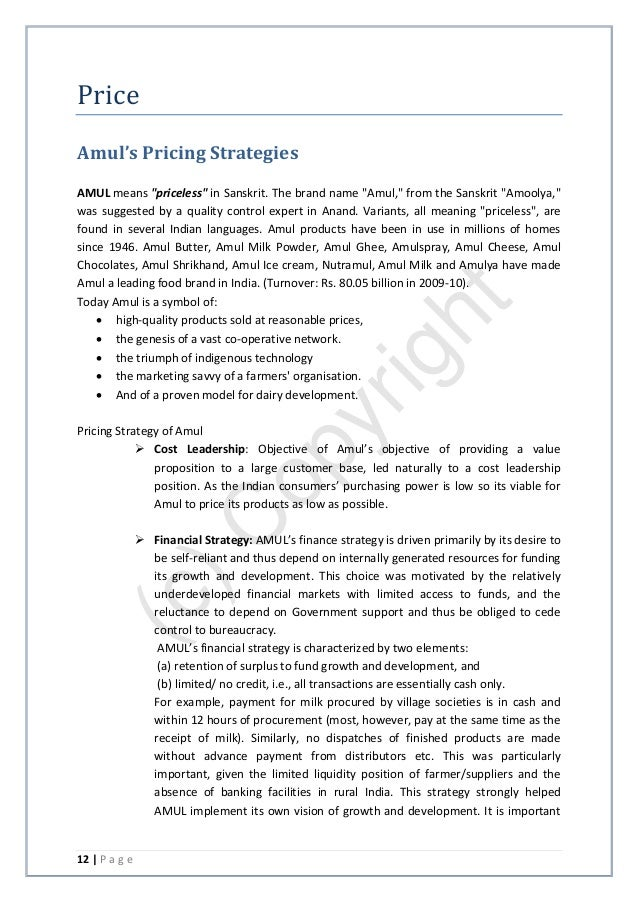 amul pricing strategy Amul marketing strategy  amul has nullified its late mover disadvantage through aggressive pricing,  amul ensures push strategy in order to ensure.