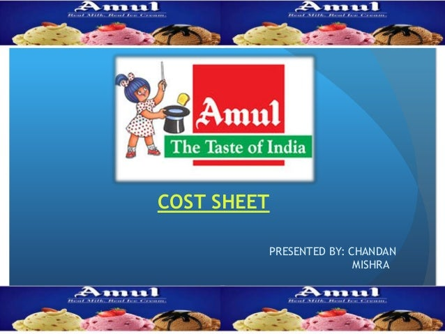 COST SHEET PRESENTED BY: CHANDAN MISHRA