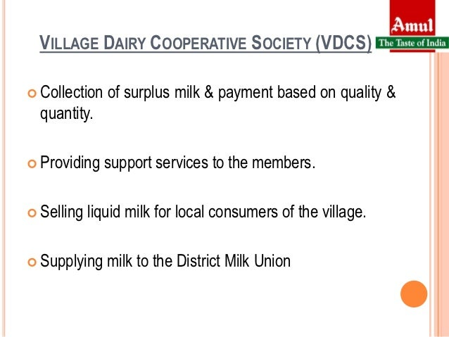 cooperative societies amul White revolution plan in assam, amul style the amul model of dairy development is a three-tier structure with dairy cooperative societies at the village level.
