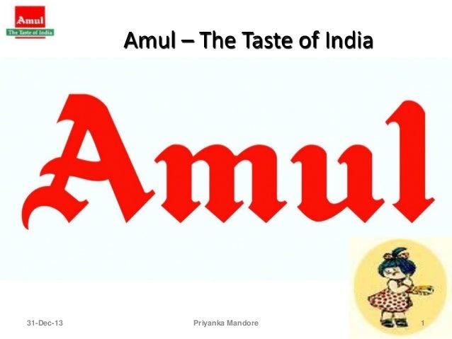Amul – The Taste of India  31-Dec-13  Priyanka Mandore  1