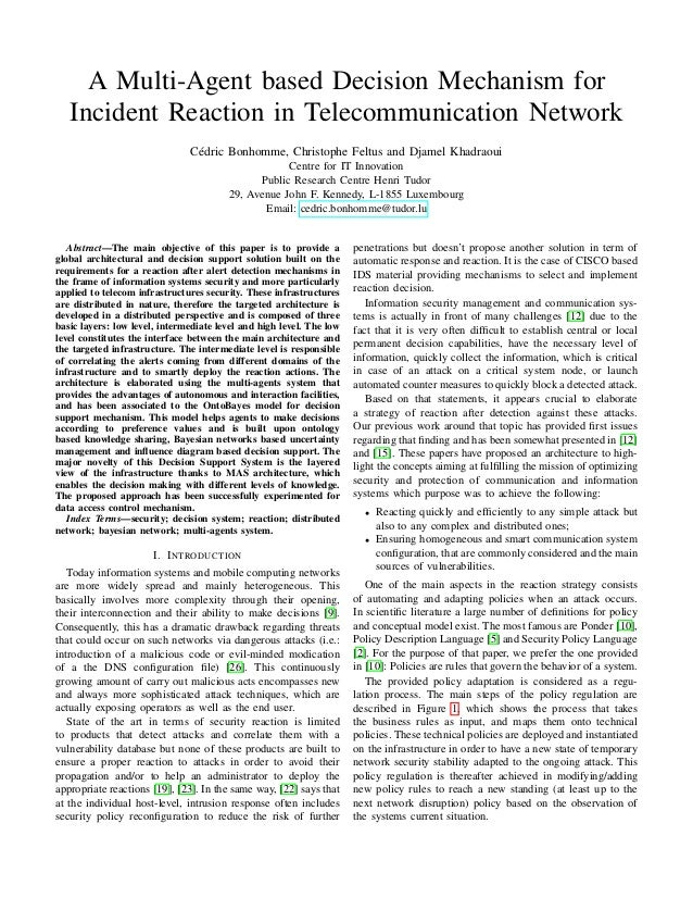 A Multi-Agent based Decision Mechanism for Incident Reaction in Telecommunication Network C´edric Bonhomme, Christophe Fel...