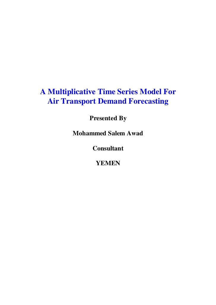 A Multiplicative Time Series Model For  Air Transport Demand Forecasting             Presented By         Mohammed Salem A...
