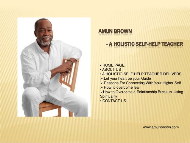 AMUN BROWN - A HOLISTIC SELF-HELP TEACHER • HOME PAGE • ABOUT US • A HOLISTIC SELF-HELP TEACHER DELIVERS  Let your heart ...
