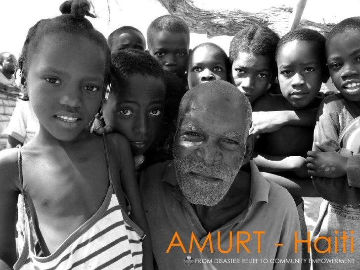 AMURT - Haiti FROM DISASTER RELIEF TO COMMUNITY EMPOWERMENT