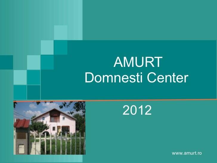 AMURT Domnesti Center  2012 www.amurt.ro