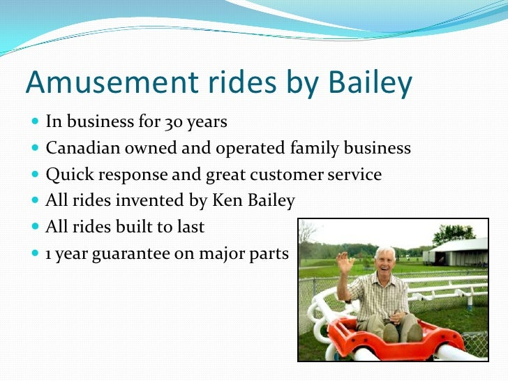 Amusement rides by Bailey<br />In business for 30 years<br />Canadian owned and operated family business<br />Quick respon...