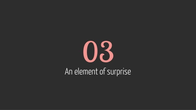03 An element of surprise