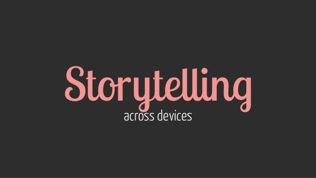 Storytelling across devices