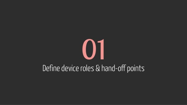 01 Define device roles & hand-off points