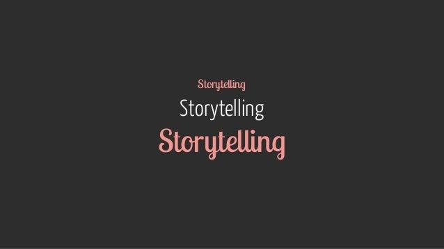 Storytelling  Storytelling  Storytelling