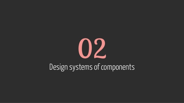 02 Design systems of components