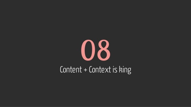 08 Content + Context is king