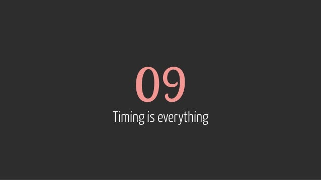 09 Timing is everything
