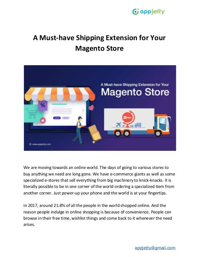 A Must-have Shipping Extension for Your Magento Store We are moving towards an online world. The days of going to various ...