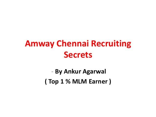 Amway Chennai Recruiting       Secrets       - By Ankur Agarwal    ( Top 1 % MLM Earner )