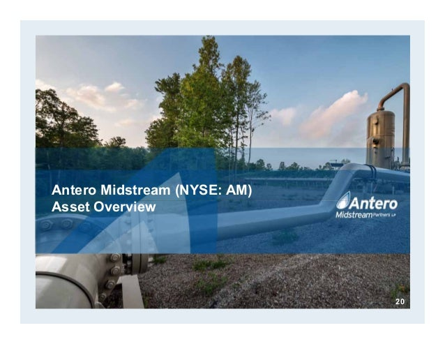 Antero Midstream (NYSE: AM) Asset Overview 20