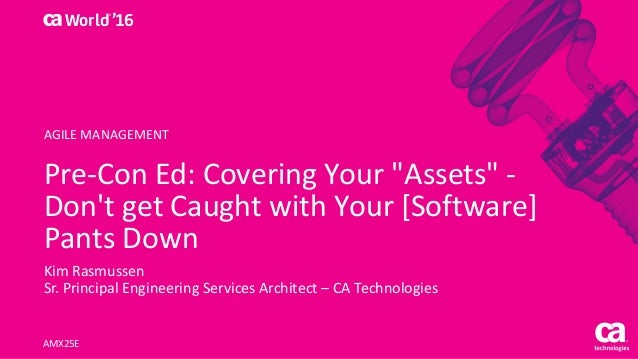 """World® '16 Pre-ConEd:CoveringYour""""Assets""""- Don'tgetCaughtwithYour[Software] PantsDown KimRasmussen Sr.Princi..."""