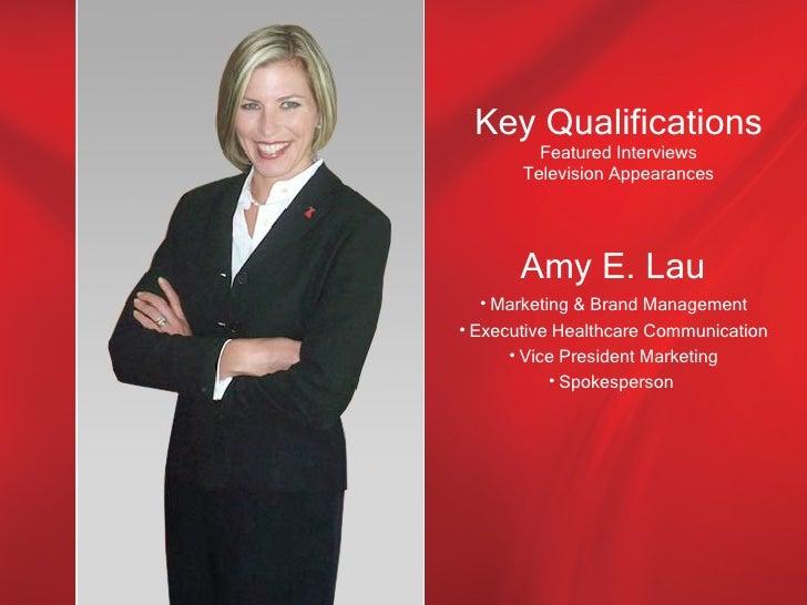 Key Qualifications         Featured Interviews       Television Appearances       Amy E. Lau   • Marketing & Brand Managem...