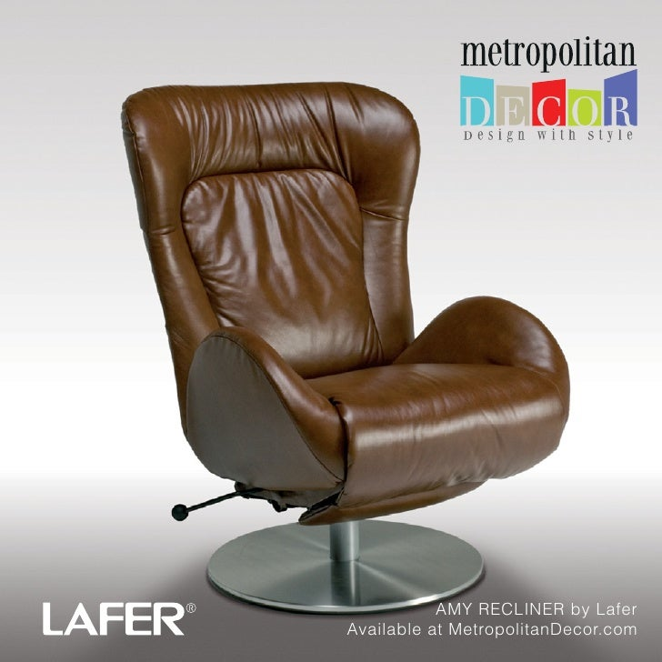 AMY RECLINER by LaferAvailable at MetropolitanDecor.com