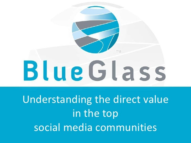 Understanding the direct value <br />in the top <br />social media communities<br />