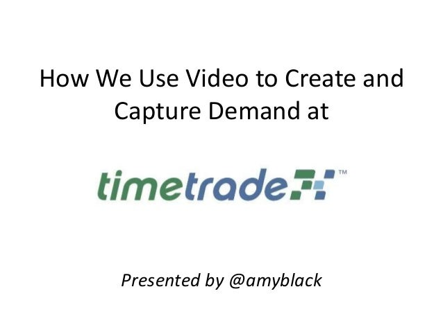 How We Use Video to Create and Capture Demand at Presented by @amyblack