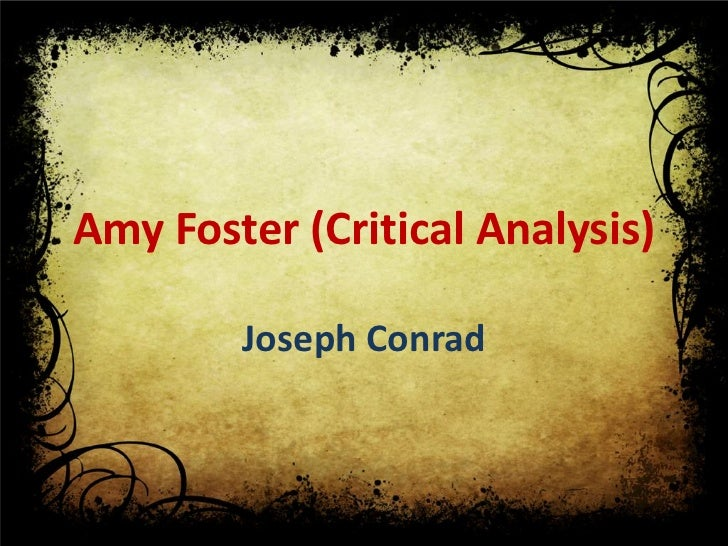 Amy Foster (Critical Analysis)        Joseph Conrad