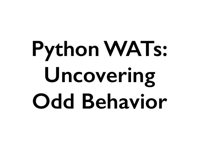 Python WATs: Uncovering Odd Behavior