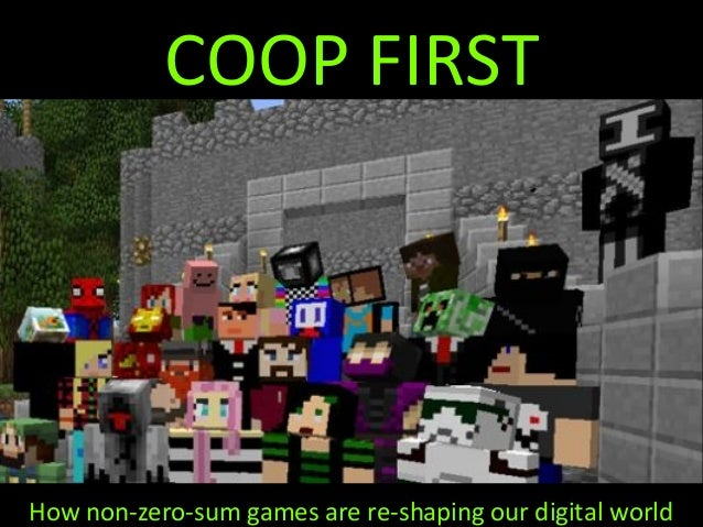 COOP FIRSTHow non-zero-sum games are re-shaping our digital world