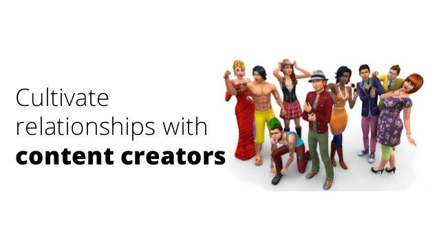 Cultivate relationships with content creators
